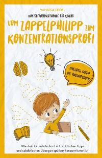 Cover Konzentrationstraining für Kinder – Vom Zappelphilipp zum Konzentrationsprofi
