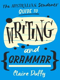 Cover The Australian Students' Guide to Writing and Grammar