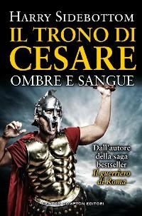 Cover Il trono di Cesare. Ombre e sangue