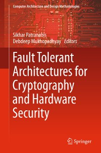 Cover Fault Tolerant Architectures for Cryptography and Hardware Security