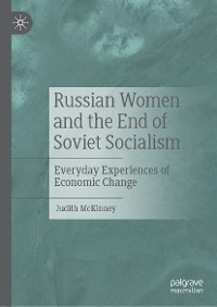 Cover Russian Women and the End of Soviet Socialism
