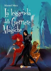 Cover La leggenda delle guerriere magiche