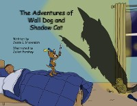 Cover The Adventures of Wall Dog & Shadow Cat