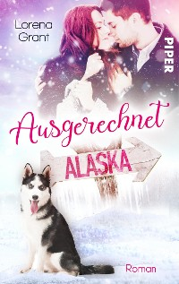 Cover Ausgerechnet Alaska: Verliebt unter Mistelzweigen