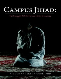 Cover Campus Jihad: The Struggle Within the American University