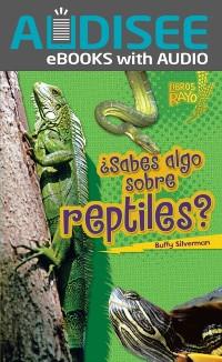 Cover Sabes algo sobre reptiles? (Do You Know about Reptiles?)