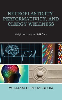 Cover Neuroplasticity, Performativity, and Clergy Wellness