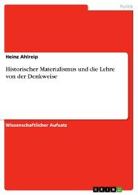 Cover Historischer Materialismus und die Lehre von der Denkweise