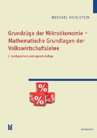 Cover Grundzüge der Mikroökonomie – Mathematische Grundlagen der Volkswirtschaftslehre