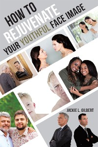 Cover How to Rejuvenate Your Youthful Face Image