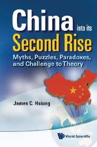 Cover China Into Its Second Rise: Myths, Puzzles, Paradoxes, And Challenge To Theory