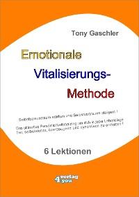 Cover EMOTIONALE VITALISIERUNGS-METHODE - Selbstbewusstsein stärken und Selbstvertrauen steigern!
