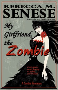 Cover My Girlfriend, the Zombie: A Zombie Romance Story