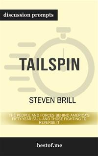 Cover Tailspin: The People and Forces Behind America's Fifty-Year Fall--and Those Fighting to Reverse It: Discussion Prompts