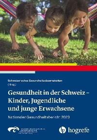 Cover Gesundheit in der Schweiz - Kinder, Jugendliche und junge Erwachsene