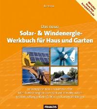 Cover Das neue Solar- & Windenergie Werkbuch in Haus und Garten