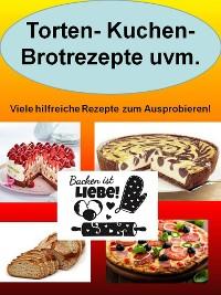 Cover Torten- Kuchen- Brotrezepte uvm.