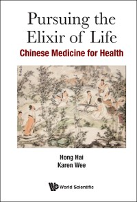 Cover Pursuing The Elixir Of Life: Chinese Medicine For Health