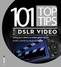 Cover 101 Top Tips for DSLR Video