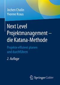 Cover Next Level Projektmanagement – die Katana-Methode