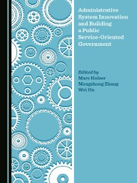 Cover Administrative System Innovation and Building a Public Service-Oriented Government