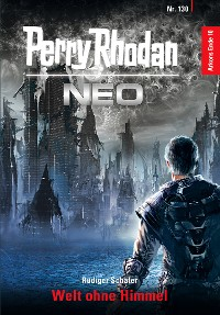 Cover Perry Rhodan Neo 130: Welt ohne Himmel