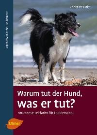 Cover Warum tut der Hund, was er tut?