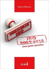 Cover UNI EN ISO 9001:2015. Linea guida operativa