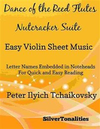 Cover Dance of the Reed Flutes Nutcracker Suite Easy Violin Sheet Music