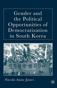 Cover Gender and the Political Opportunities of Democratization in South Korea