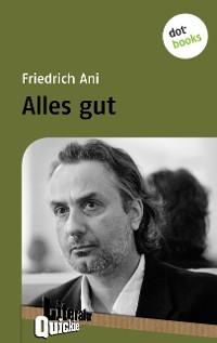 Cover Alles gut - Literatur-Quickie