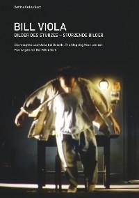 Cover Bill Viola. Bilder des Sturzes. Stürzende Bilder
