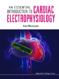 Cover An Essential Introduction to Cardiac Electrophysiology