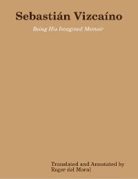 Cover Sebastián Vizcaíno: Being His Imagined Memoir
