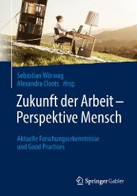 Cover Zukunft der Arbeit – Perspektive Mensch