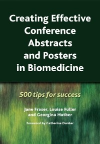 Cover Creating Effective Conference Abstracts and Posters in Biomedicine