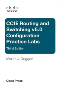 Cover Cisco CCIE Routing and Switching v5.0 Configuration Practice Labs