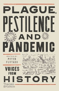 Cover Plague, Pestilence and Pandemic: Voices from History
