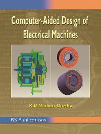 Cover Computer Aided Design of Electrical Machines