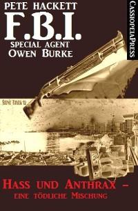 Cover Hass und Anthrax - eine tödliche Mischung (FBI Special Agent)