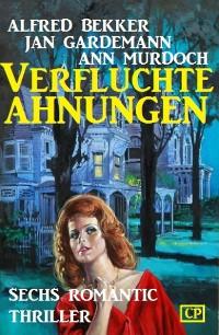 Cover Verfluchte Ahnungen: Sechs Romantic Thriller