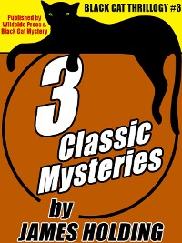 Cover Black Cat Thrillogy #3: 3 Classic Mysteries by James Holding