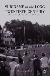 Cover Suriname in the Long Twentieth Century