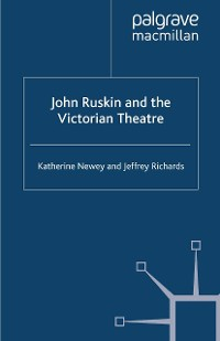 Cover John Ruskin and the Victorian Theatre