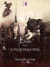 Cover Ethos - Tomo 1 - Il Figlio della Neve