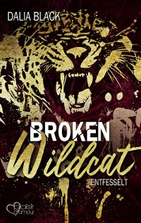 Cover Broken Wildcat: Entfesselt