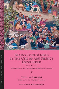 Cover Brains Confounded by the Ode of Abū Shādūf Expounded, with Risible Rhymes