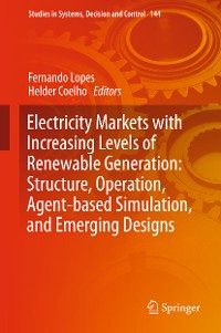Cover Electricity Markets with Increasing Levels of Renewable Generation: Structure, Operation, Agent-based Simulation, and Emerging Designs
