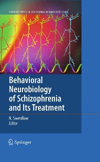 Cover Behavioral Neurobiology of Schizophrenia and Its Treatment