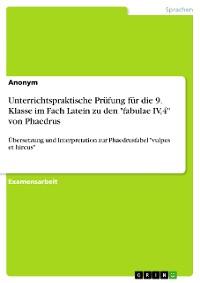 """Cover Unterrichtspraktische Prüfung für die 9. Klasse im Fach Latein zu den """"fabulae IV,4"""" von Phaedrus"""